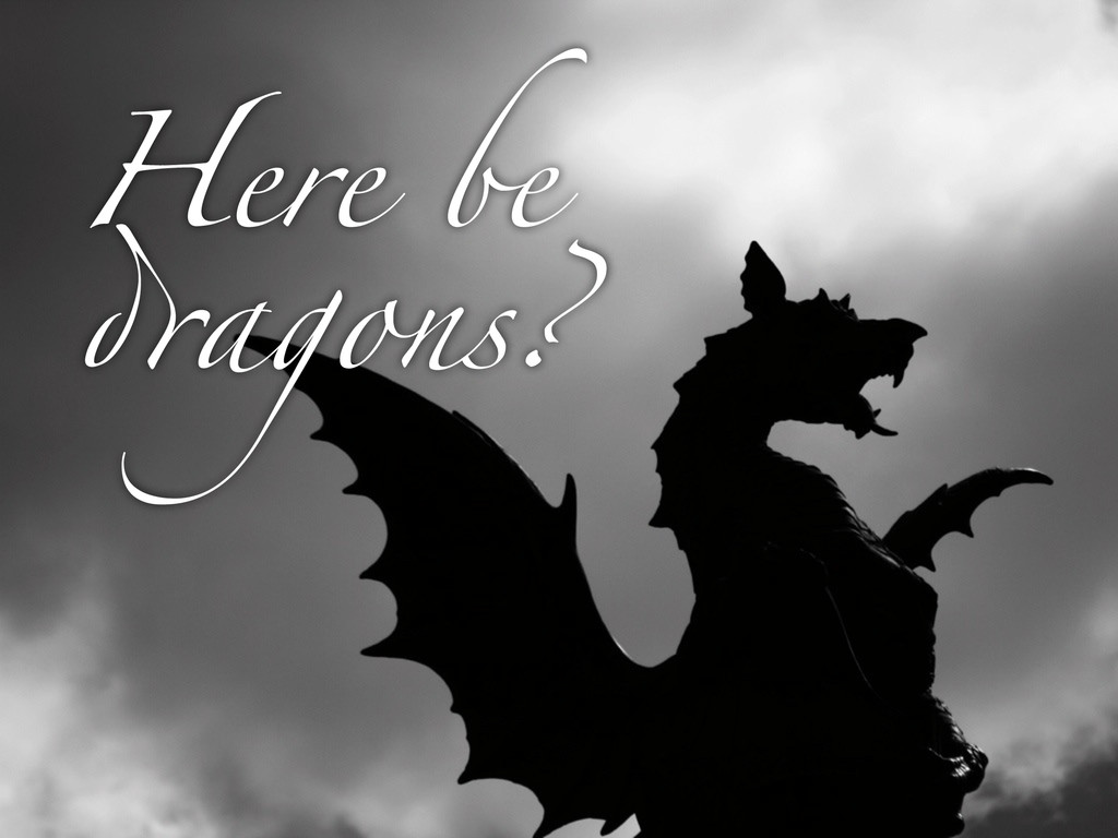 Here be dragons?