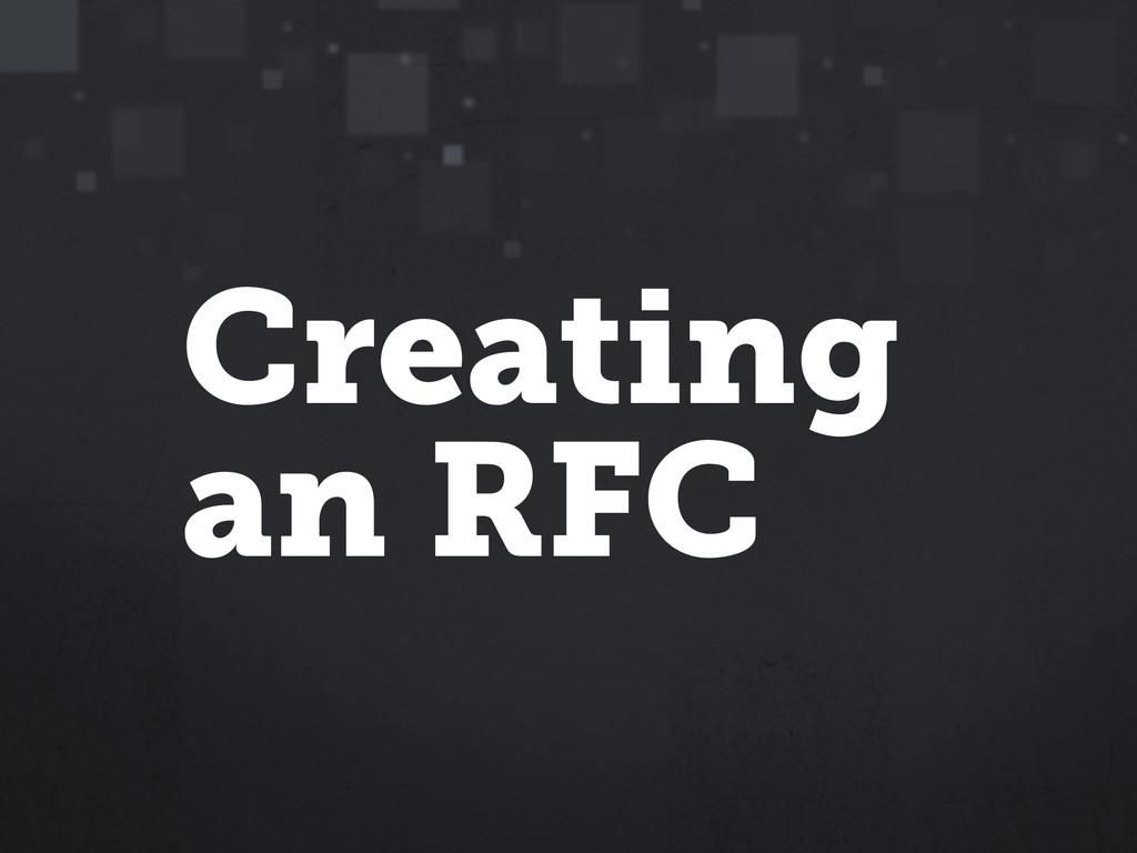 Creating an RFC