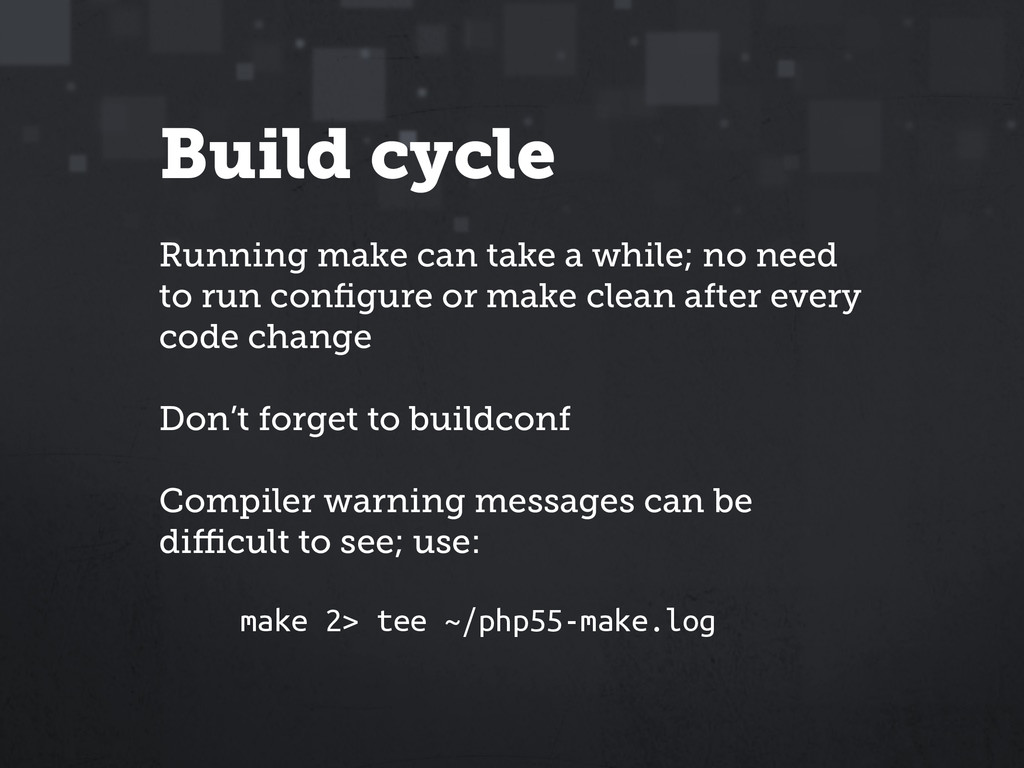 Build cycle Running make can take a while; no n...