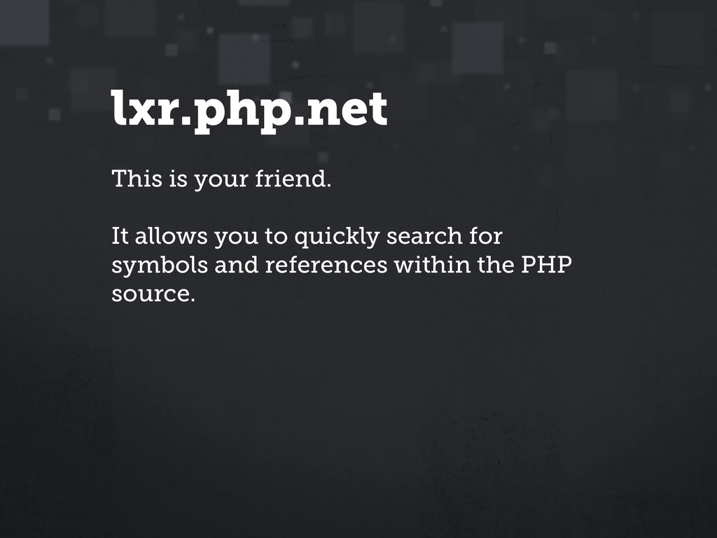 lxr.php.net This is your friend. It allows you ...