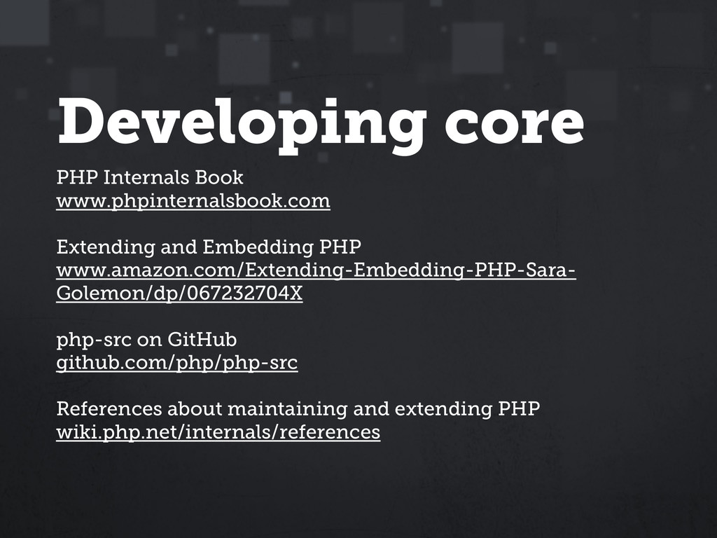 Developing core PHP Internals Book www.phpinter...