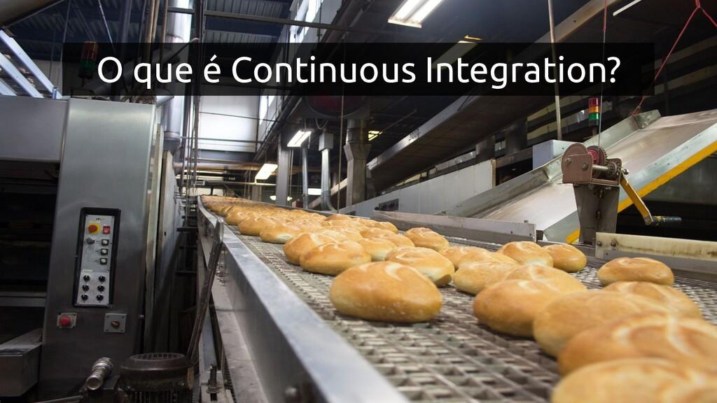 O que é Continuous Integration?