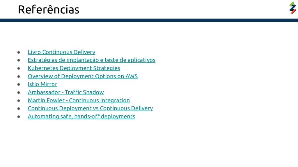 Referências ● Livro Continuous Delivery ● Estra...
