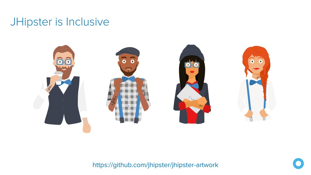 JHipster is Inclusive https://github.com/jhipst...