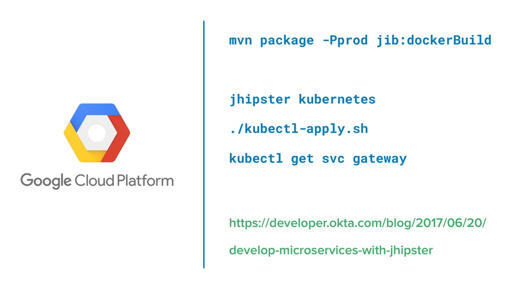 mvn package -Pprod jib:dockerBuild jhipster kub...