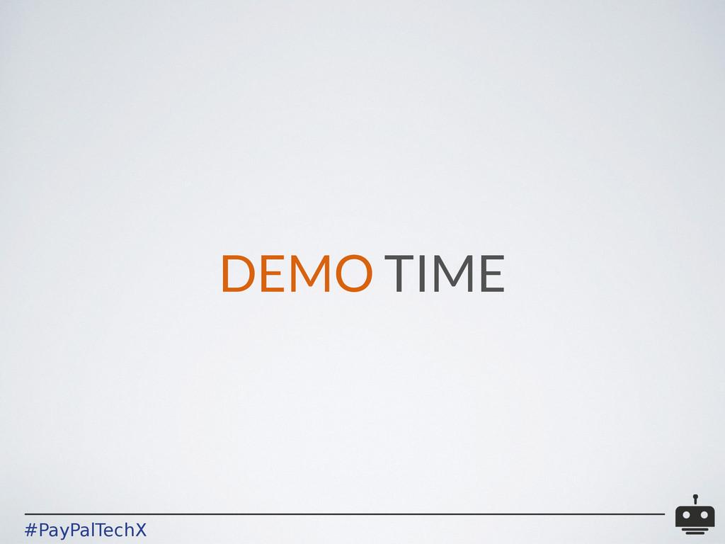 #PayPalTechX DEMO TIME