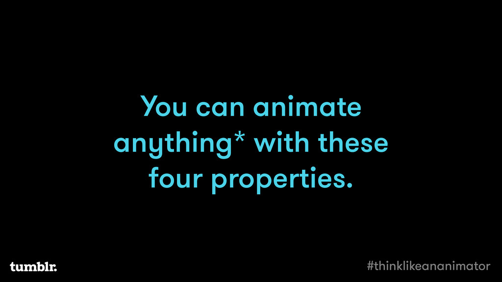 You can animate anything* with these four prope...