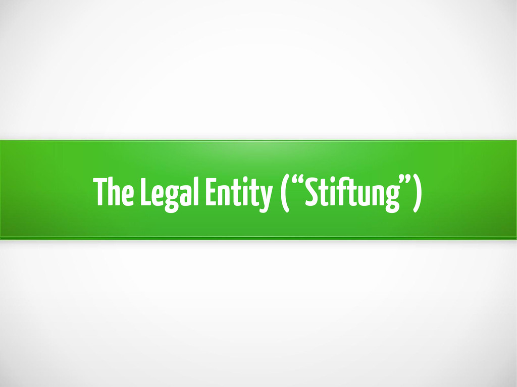"""The Legal Entity (""""Stiftung"""")"""
