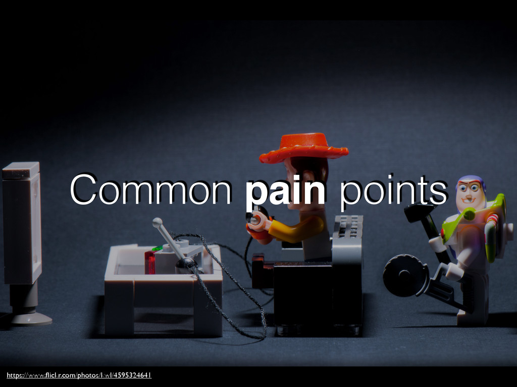 Common pain points https://www.flickr.com/photos...