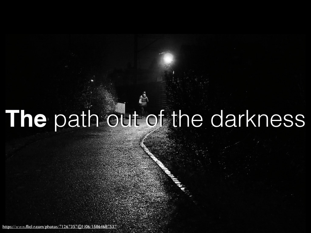 The path out of the darkness https://www.flickr....