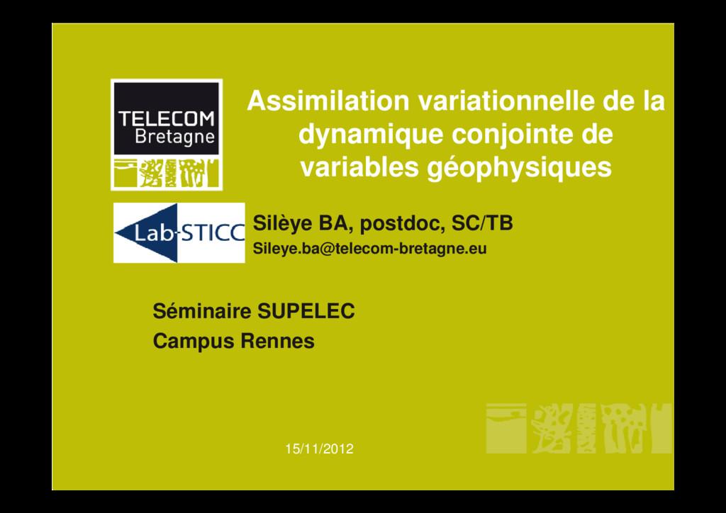 15/11/2012 Assimilation variationnelle de la dy...