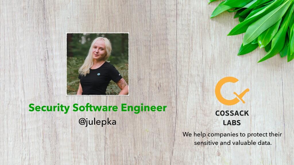 Security Software Engineer @julepka We help com...