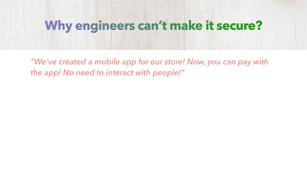 """""""We've created a mobile app for our store! Now,..."""