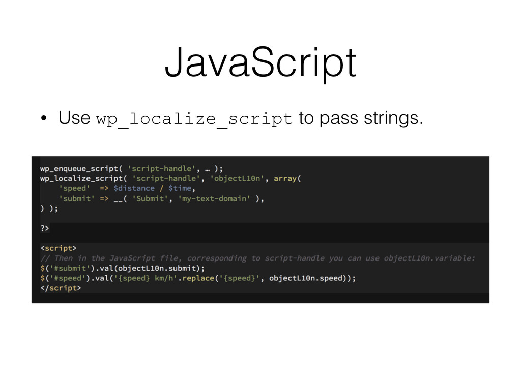JavaScript • Use wp_localize_script to pass str...