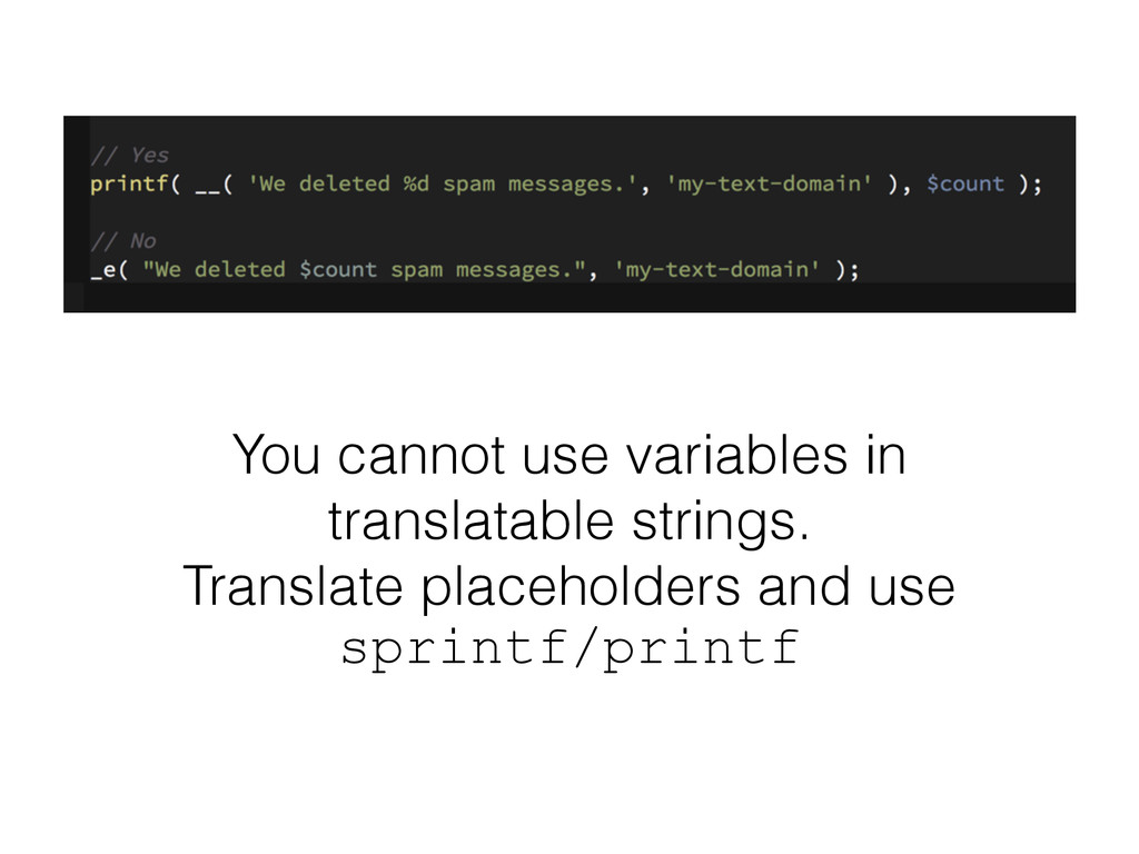 You cannot use variables in translatable string...