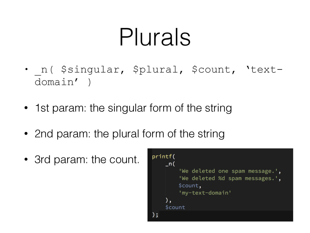 Plurals • _n( $singular, $plural, $count, 'text...