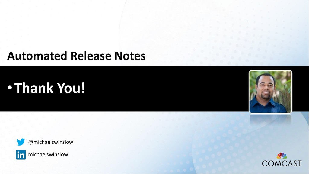 •Thank You! Automated Release Notes @michaelswi...