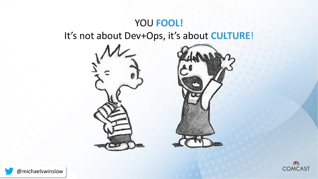 YOU FOOL! It's not about Dev+Ops, it's about CU...