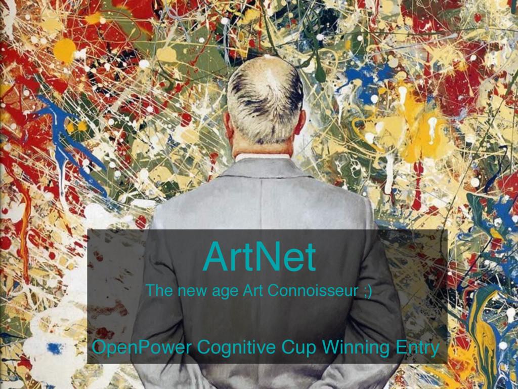 ArtNet The new age Art Connoisseur ;) OpenPower...