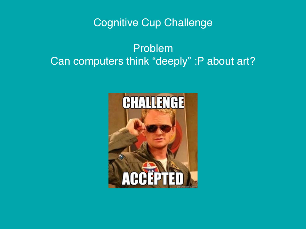 Cognitive Cup Challenge Problem Can computers t...