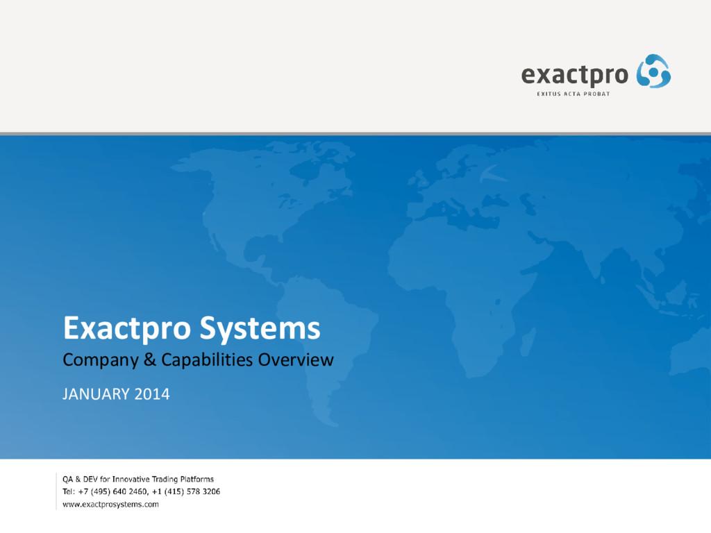 Exactpro Systems Company & Capabilities Overvie...