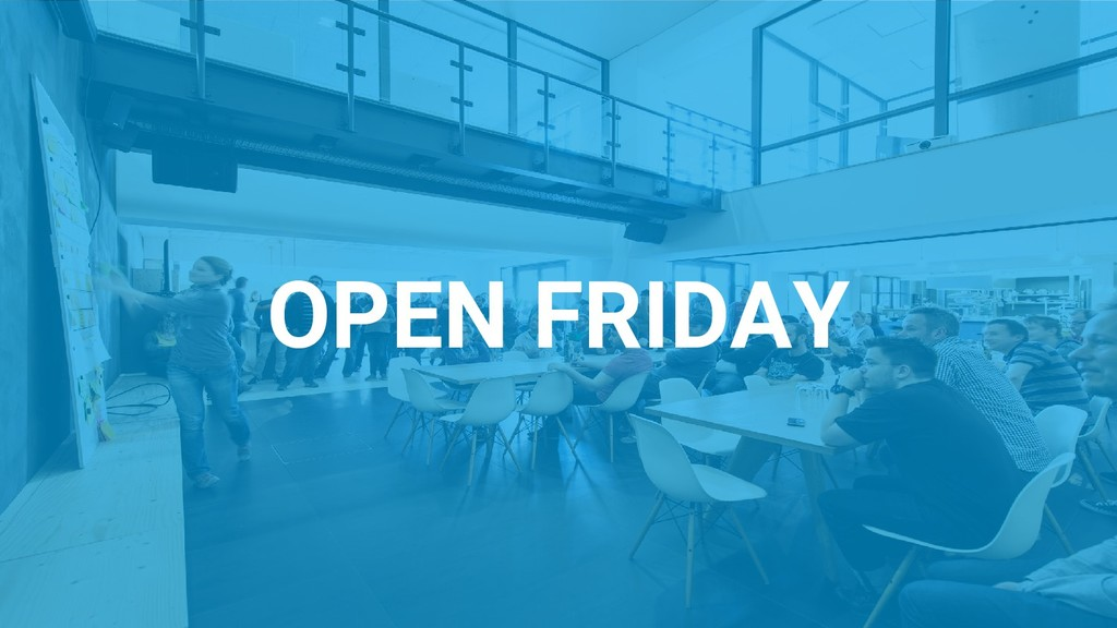 OPEN FRIDAY