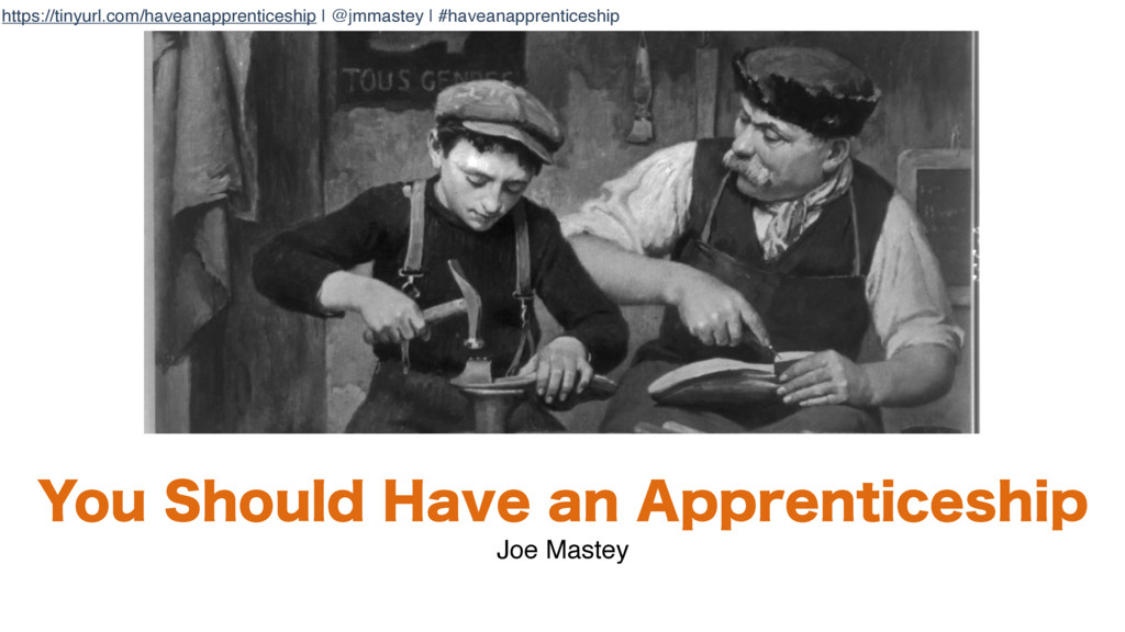 https://tinyurl.com/haveanapprenticeship | @jmm...
