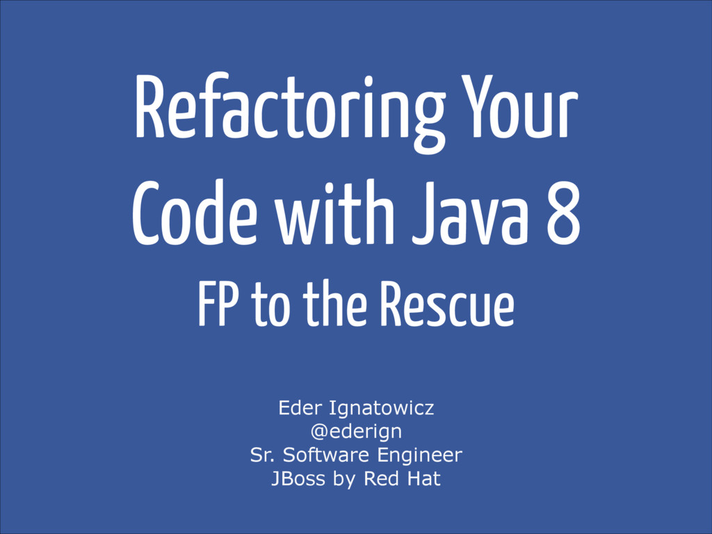 Refactoring Your Code with Java 8 FP to the Res...