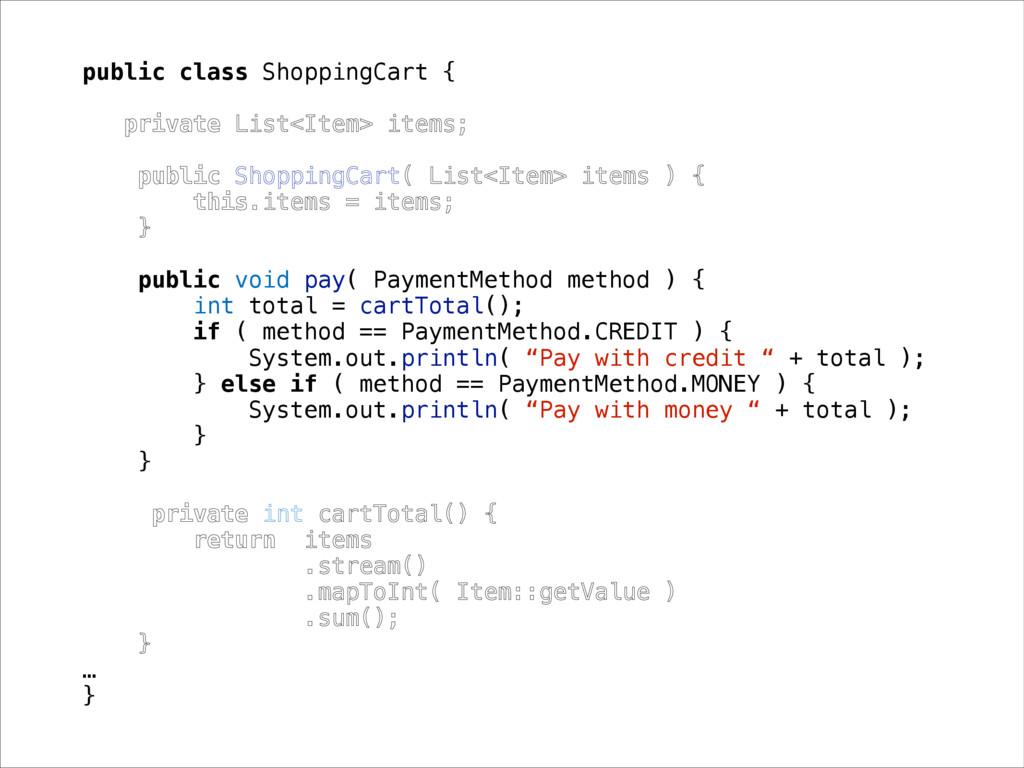 public class ShoppingCart { private List<Item> ...