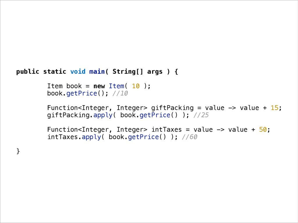 public static void main( String[] args ) { Item...