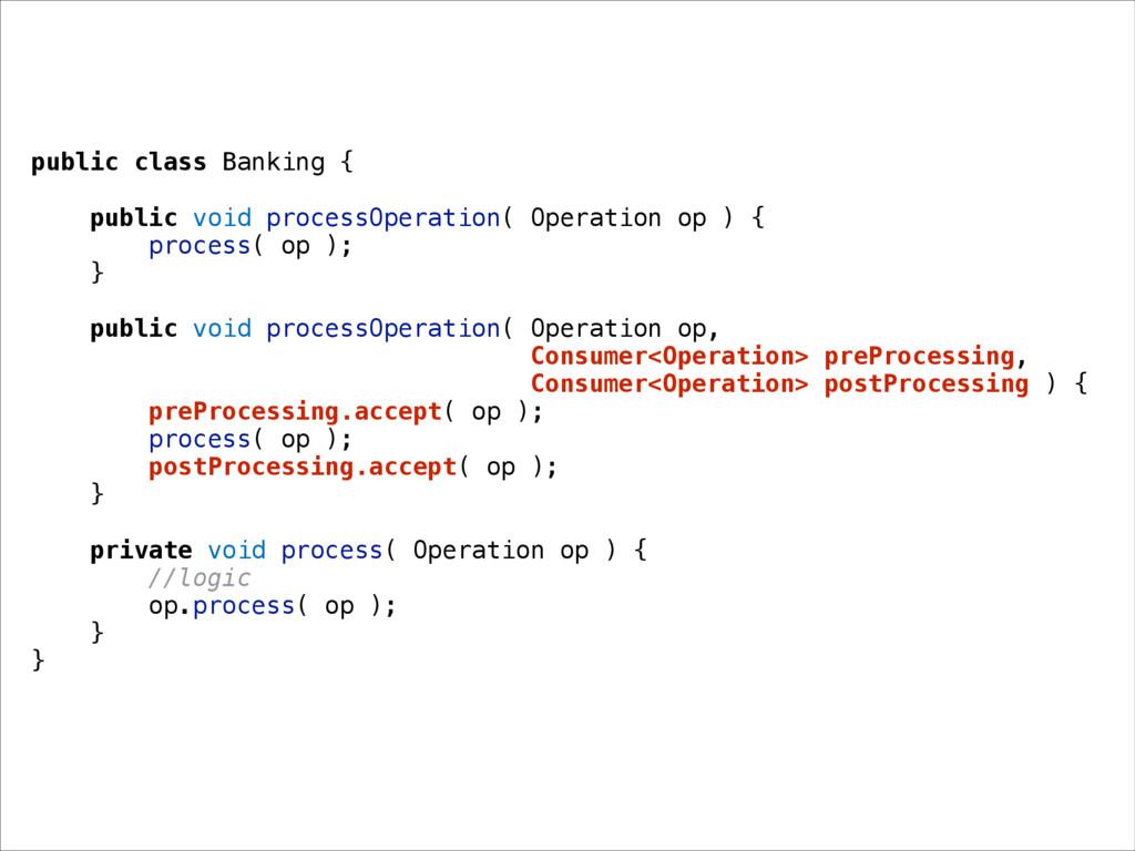public class Banking { public void processOpera...