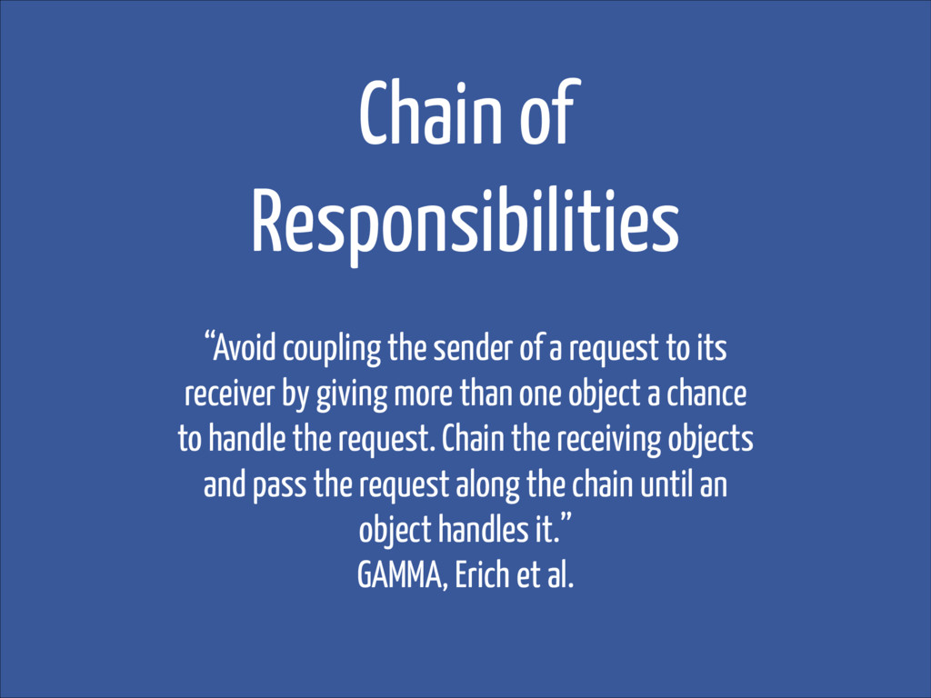 """Chain of Responsibilities """"Avoid coupling the s..."""