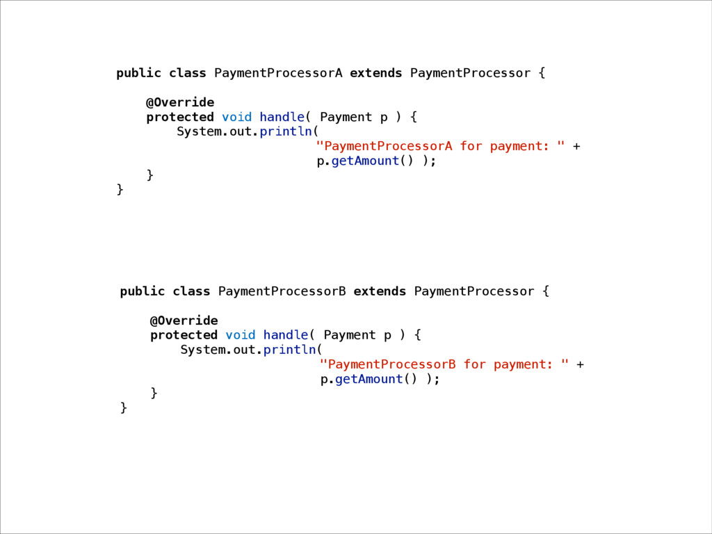 public class PaymentProcessorA extends PaymentP...