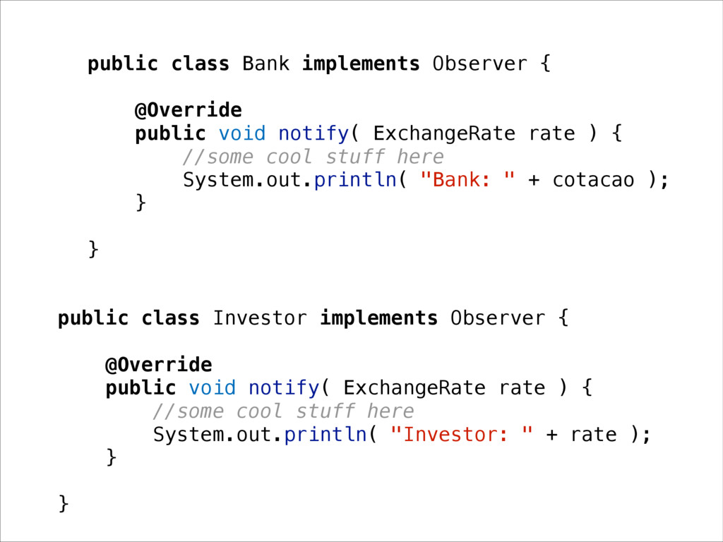 public class Bank implements Observer { @Overri...