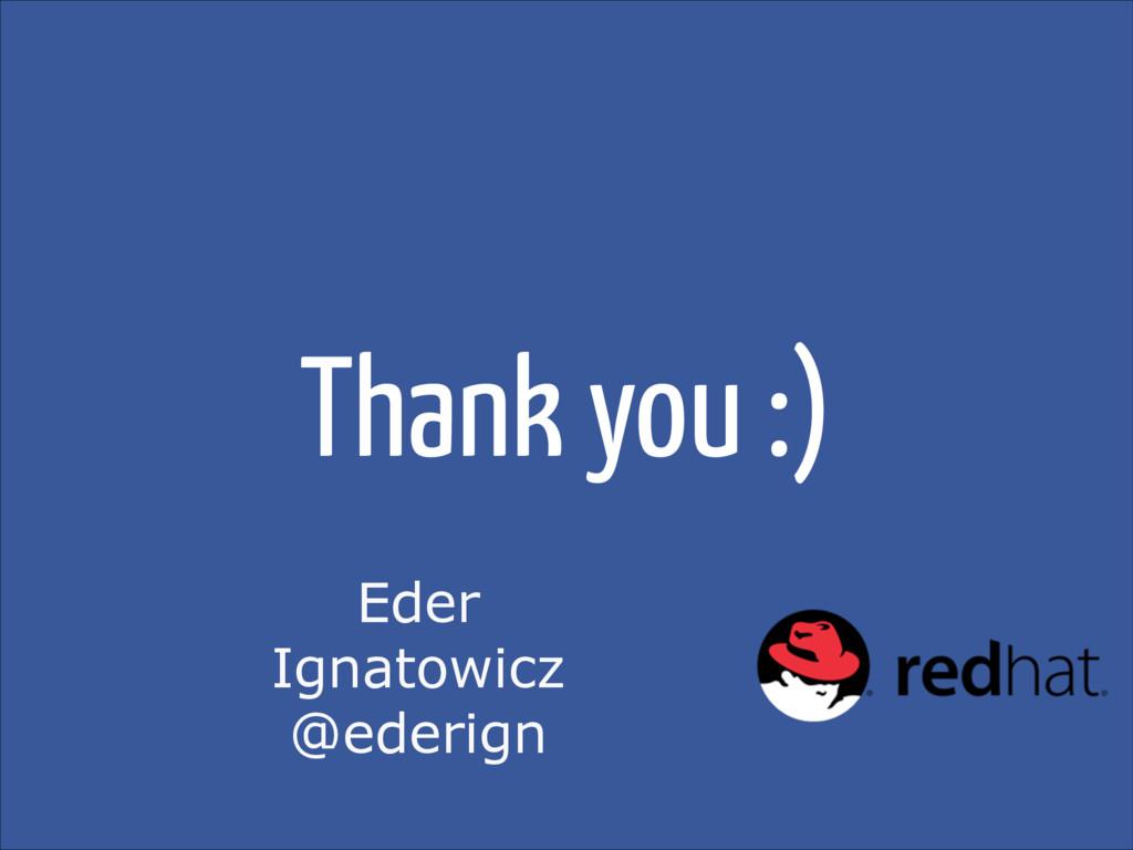 Thank you :) Eder Ignatowicz @ederign