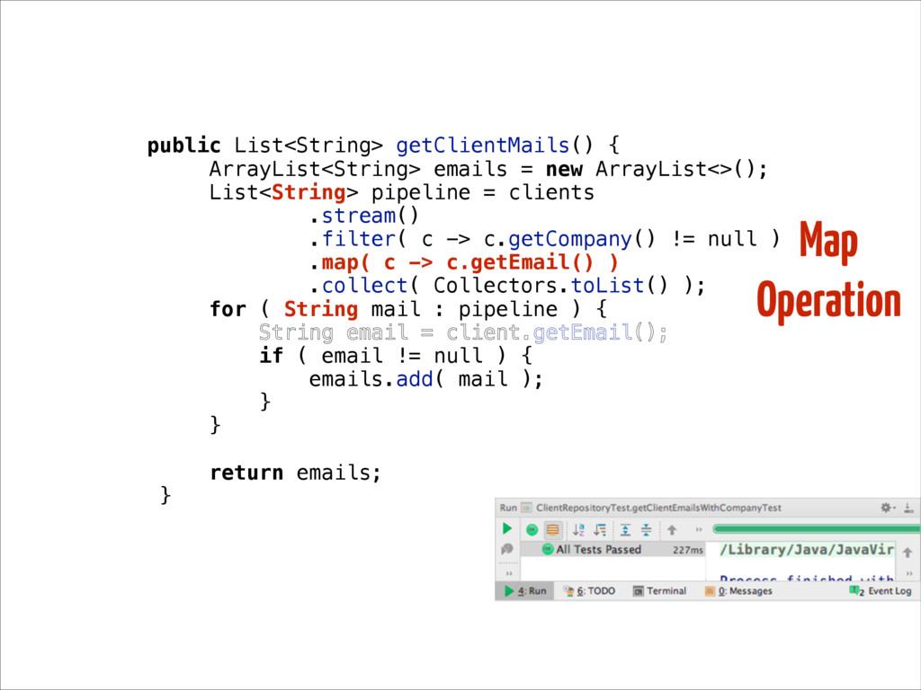 Map Operation public List<String> getClientMail...