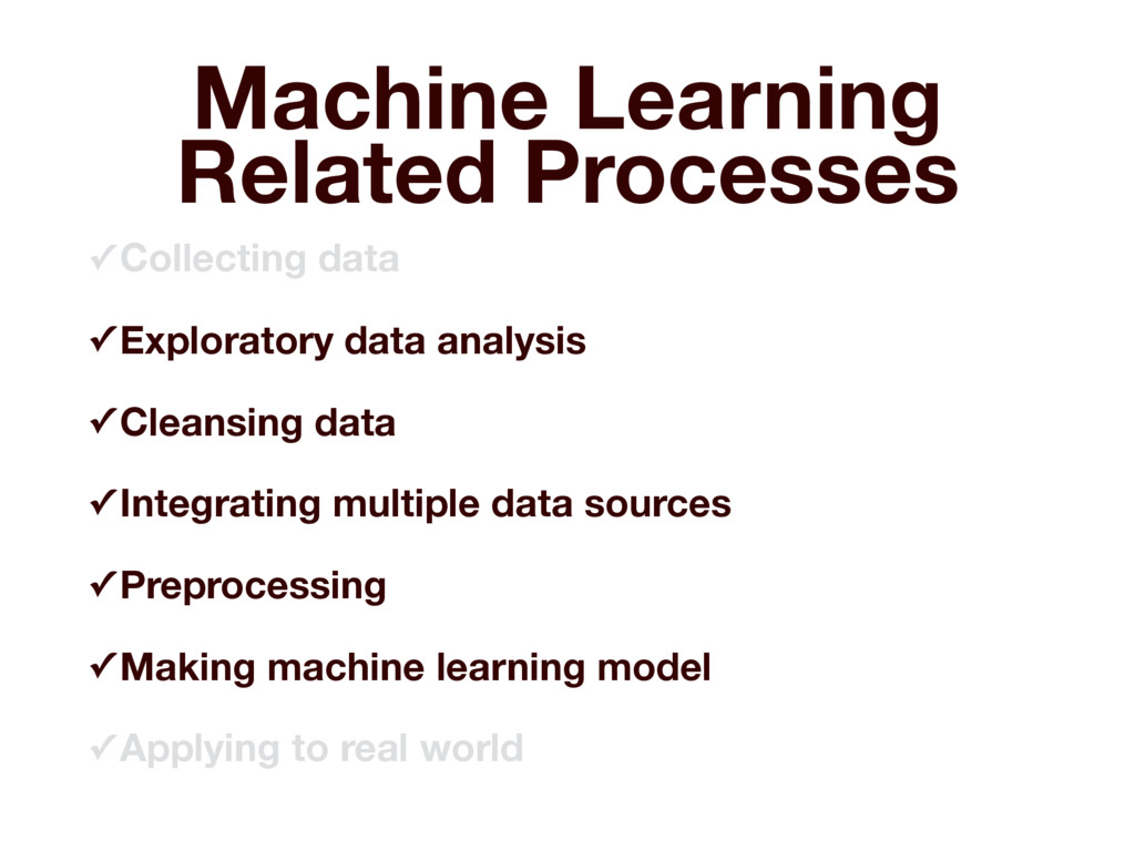 Machine Learning Related Processes ✓ Collecting...