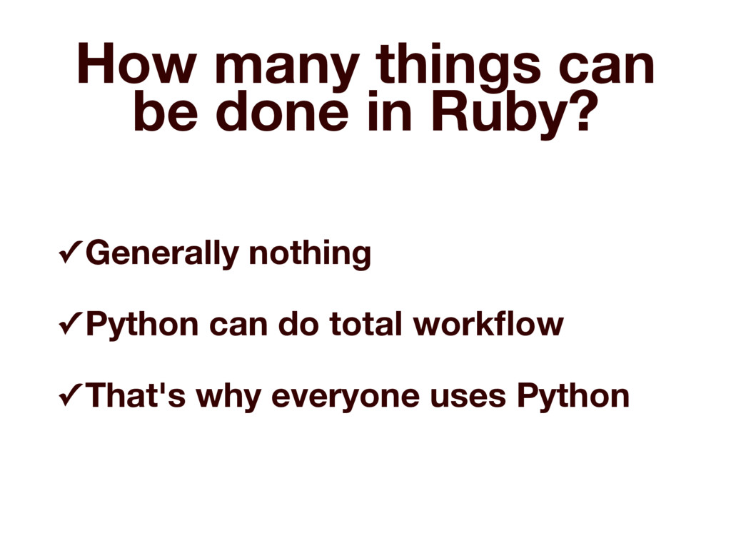 How many things can be done in Ruby? ✓ Generall...