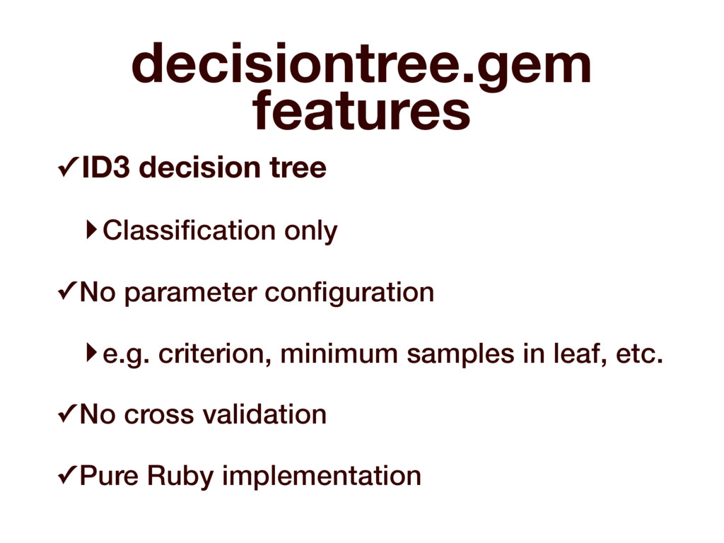 decisiontree.gem features ✓ ID3 decision tree ‣...