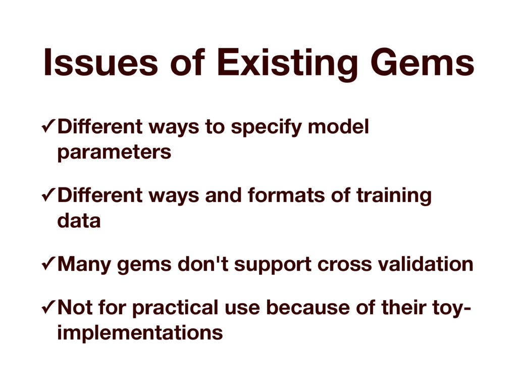 Issues of Existing Gems ✓ Different ways to spec...