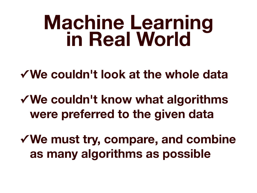 Machine Learning in Real World ✓ We couldn't l...