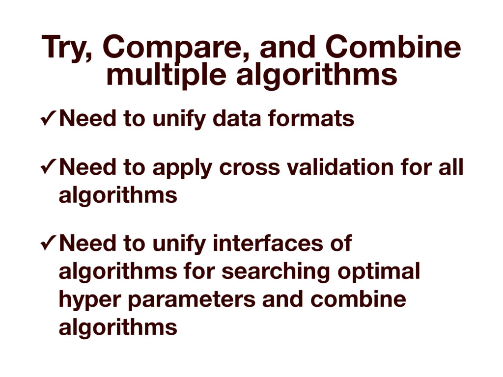 Try, Compare, and Combine multiple algorithms ✓...