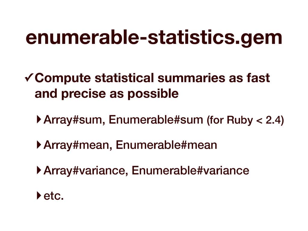 enumerable-statistics.gem ✓ Compute statistical...