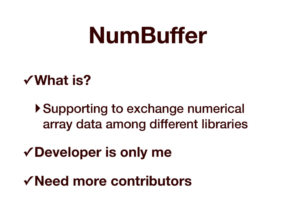 NumBuffer ✓ What is? ‣Supporting to exchange num...