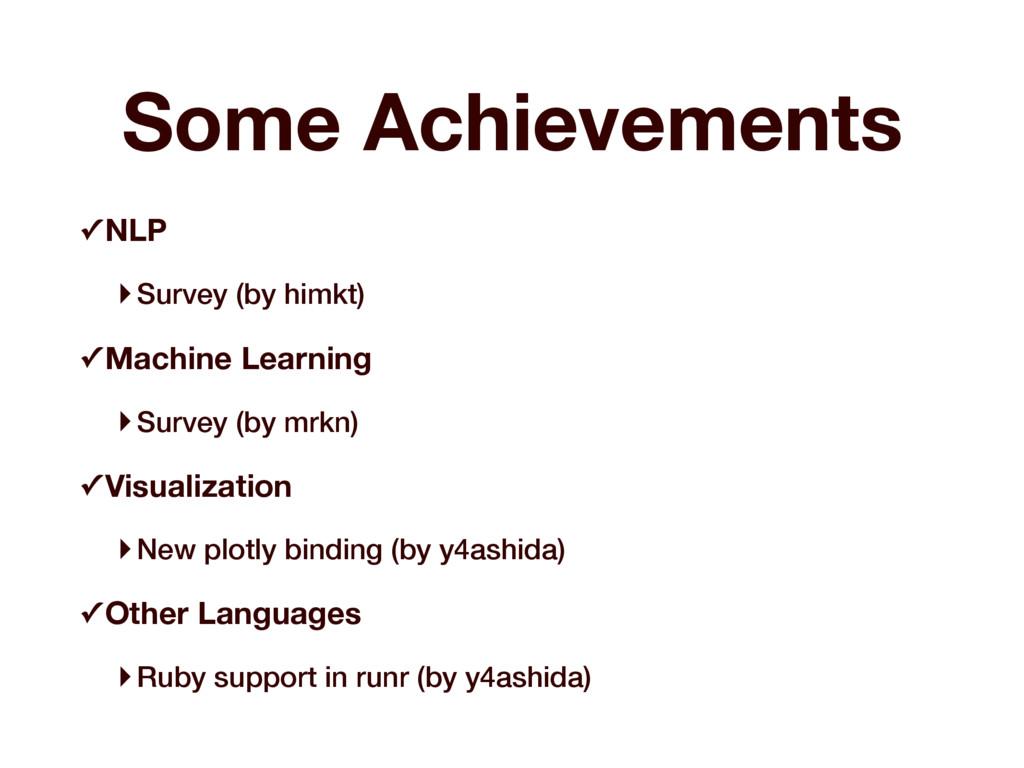 Some Achievements ✓ NLP ‣Survey (by himkt) ✓ Ma...