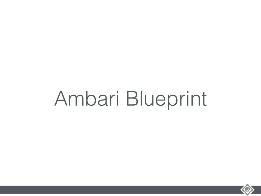 Ambari Blueprint