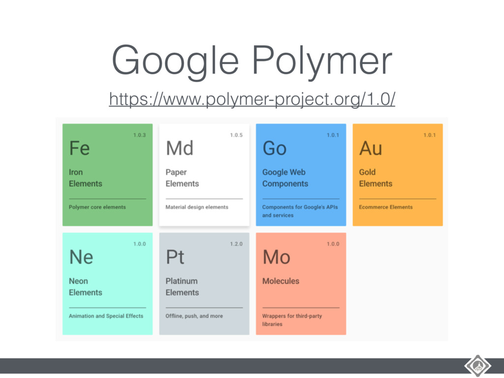 Google Polymer https://www.polymer-project.org/...