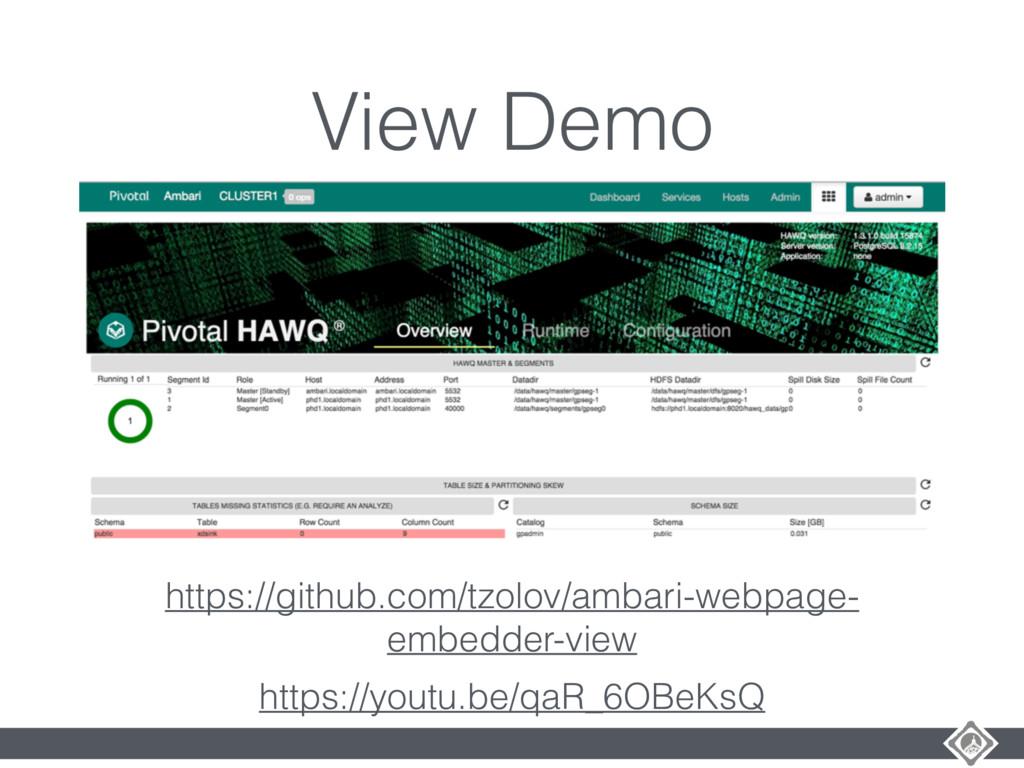 View Demo https://github.com/tzolov/ambari-webp...
