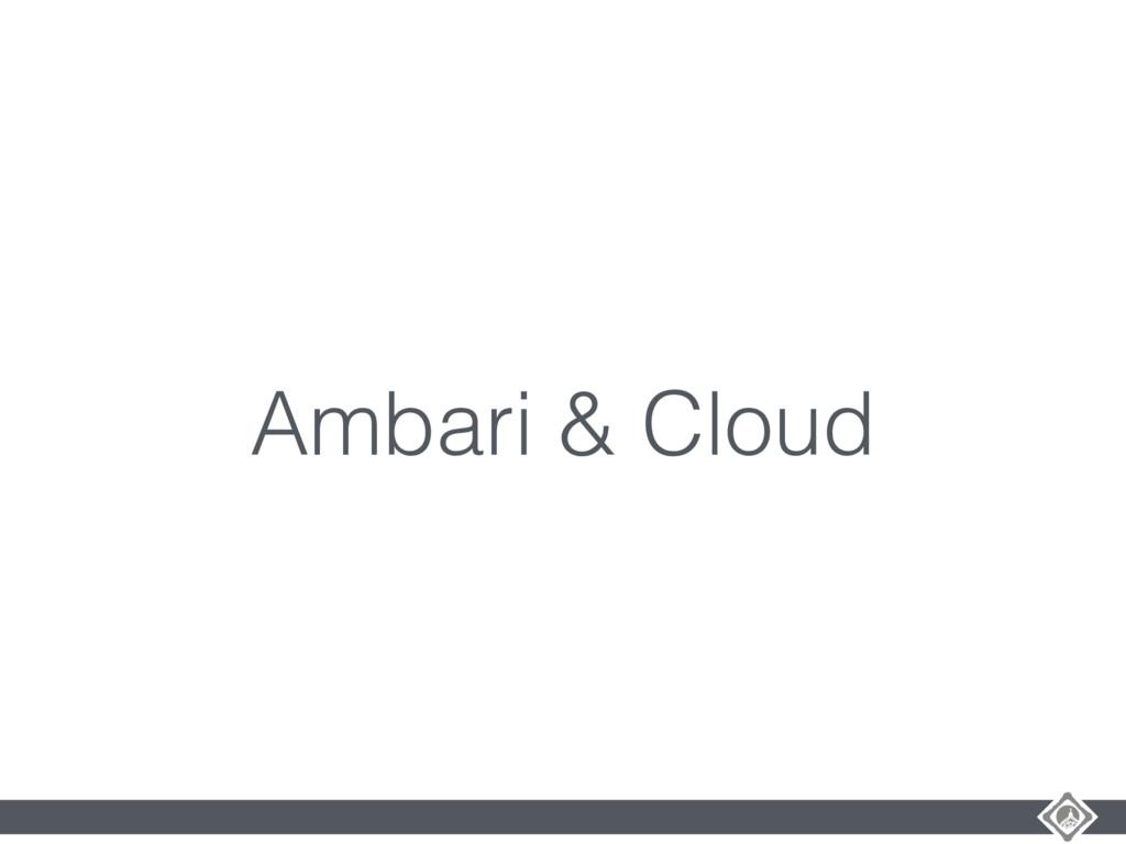 Ambari & Cloud