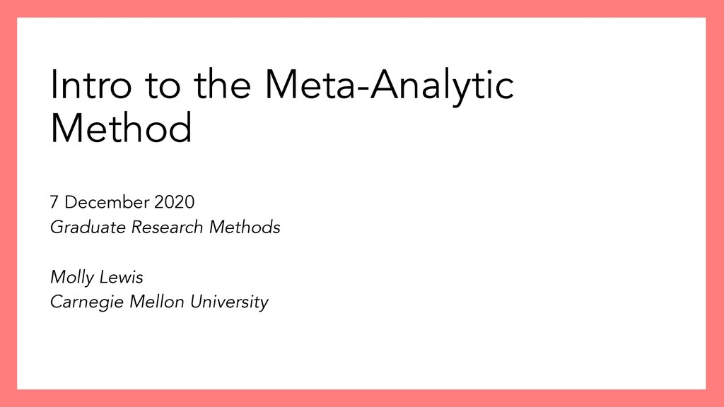 Intro to the Meta-Analytic Method 7 December 20...